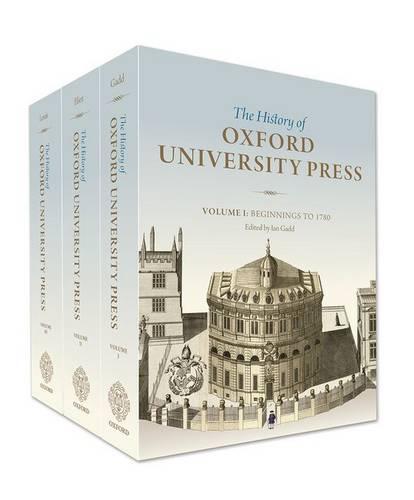 The History of Oxford University Press: Three-volume set - History of Oxford University Press