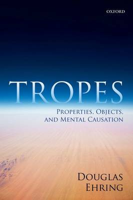 Tropes: Properties, Objects, and Mental Causation (Paperback)