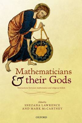 Mathematicians and their Gods: Interactions between mathematics and religious beliefs (Hardback)