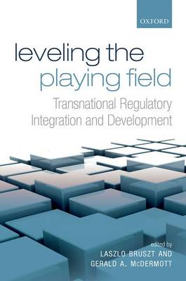 Leveling the Playing Field: Transnational Regulatory Integration and Development (Hardback)