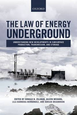 The Law of Energy Underground: Understanding New Developments in Subsurface Production, Transmission, and Storage (Hardback)