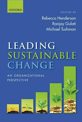 Leading Sustainable Change: An Organizational Perspective (Hardback)
