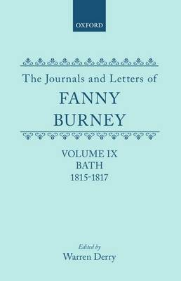 The Journals and Letters of Fanny Burney (Madame D'Arblay): Volume IX: Bath 1815-1817: Letters 935-1085A - The Journals and Letters of Fanny Burney (Madame D'Arblay) (Hardback)