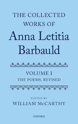 The Collected Works of Anna Letitia Barbauld: Anna Letitia Barbauld: The Poems, Revised: Volume I - Collected Works of Anna Letitia Barbauld (Hardback)