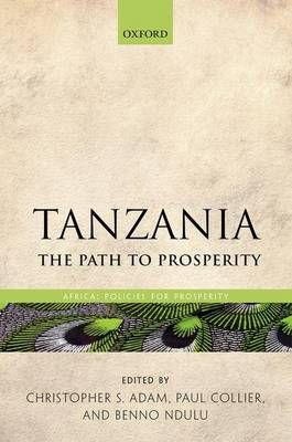 Tanzania: The Path to Prosperity - Africa: Policies for Prosperity (Hardback)