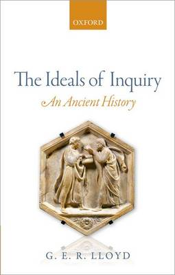 The Ideals of Inquiry: An Ancient History (Hardback)