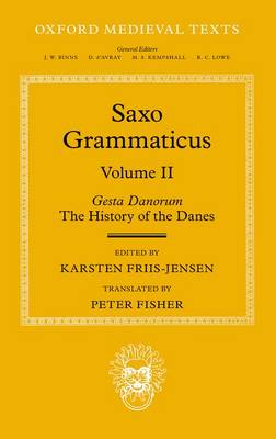 Saxo Grammaticus (Volume II): Gesta Danorum: The History of the Danes - Oxford Medieval Texts (Hardback)