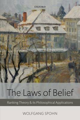 The Laws of Belief: Ranking Theory and Its Philosophical Applications (Paperback)