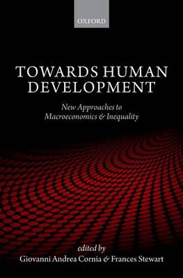Towards Human Development: New Approaches to Macroeconomics and Inequality (Hardback)