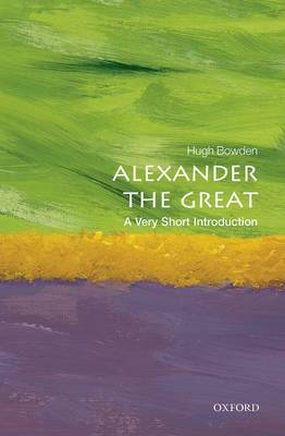Alexander the Great: A Very Short Introduction - Very Short Introductions (Paperback)