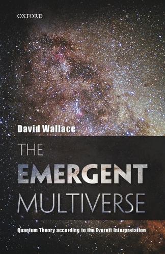 The Emergent Multiverse: Quantum Theory according to the Everett Interpretation (Paperback)
