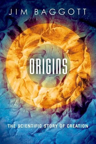 Origins: The Scientific Story of Creation (Hardback)