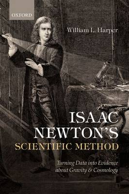 Isaac Newton's Scientific Method: Turning Data into Evidence about Gravity and Cosmology (Paperback)