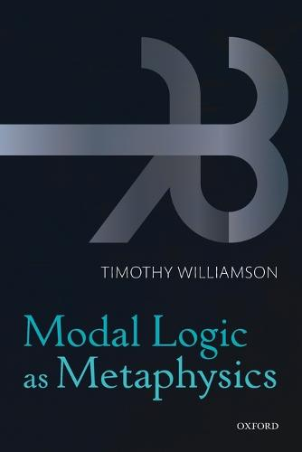 Modal Logic as Metaphysics (Paperback)