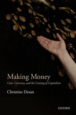 Making Money: Coin, Currency, and the Coming of Capitalism (Paperback)