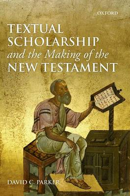 Textual Scholarship and the Making of the New Testament (Paperback)