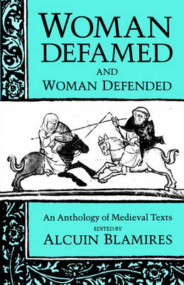Woman Defamed and Woman Defended: An Anthology of Medieval Texts (Paperback)