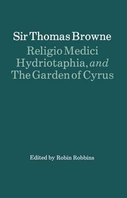 Religio Medici, Hydriotaphia and The Garden of Cyrus (Paperback)