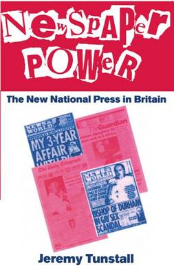 Newspaper Power: The New National Press in Britain (Paperback)