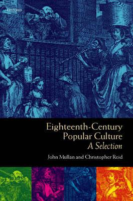 Eighteenth-Century Popular Culture: A Selection (Hardback)