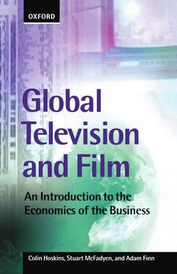 Global Television and Film: An Introduction to the Economics of the Business (Paperback)