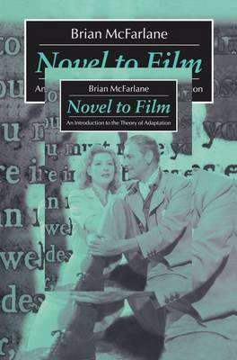 Novel to Film: An Introduction to the Theory of Adaptation (Paperback)