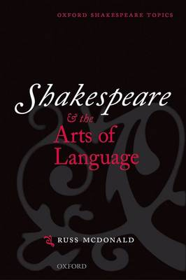 Shakespeare and the Arts of Language - Oxford Shakespeare Topics (Paperback)