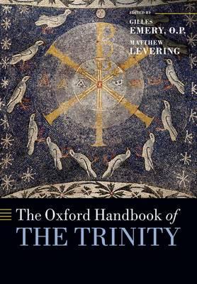 The Oxford Handbook of the Trinity - Oxford Handbooks (Paperback)