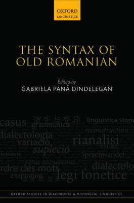 The Syntax of Old Romanian - Oxford Studies in Diachronic and Historical Linguistics 19 (Hardback)