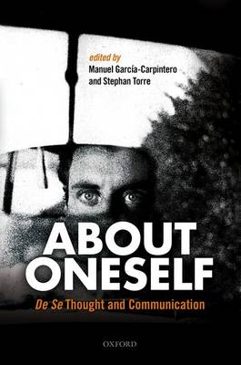 About Oneself: De Se Thought and Communication (Hardback)
