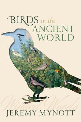 Birds in the Ancient World: Winged Words (Hardback)