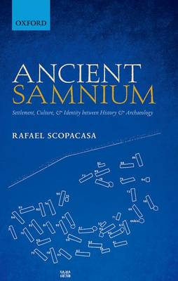 Ancient Samnium: Settlement, Culture, and Identity between History and Archaeology (Hardback)