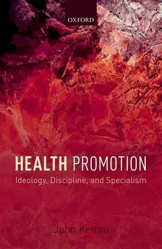 Health Promotion: Ideology, Discipline, and Specialism (Paperback)