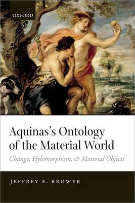 Aquinas's Ontology of the Material World: Change, Hylomorphism, and Material Objects (Hardback)