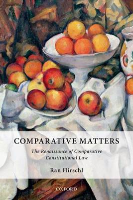 Comparative Matters: The Renaissance of Comparative Constitutional Law (Hardback)
