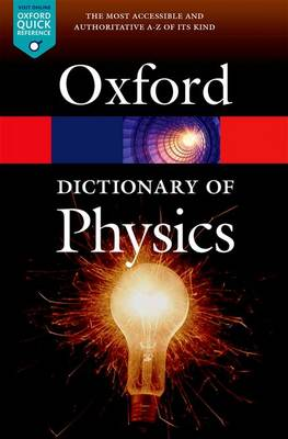A Dictionary of Physics - Oxford Quick Reference (Paperback)