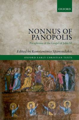 Nonnus of Panopolis: Paraphrasis of the Gospel of John XI - Oxford Early Christian Texts (Hardback)
