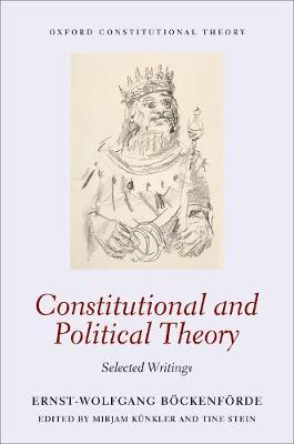 Constitutional and Political Theory: Selected Writings - Oxford Constitutional Theory (Paperback)