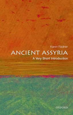 Ancient Assyria: A Very Short Introduction - Very Short Introductions (Paperback)