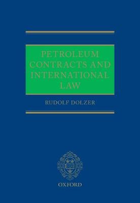 Petroleum Contracts and International Law (Hardback)