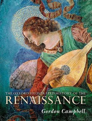 The Oxford Illustrated History of the Renaissance - Oxford Illustrated History (Hardback)