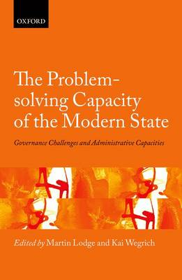 The Problem-solving Capacity of the Modern State: Governance Challenges and Administrative Capacities - Hertie Governance Report (Hardback)