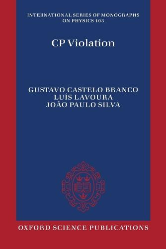 CP Violation - International Series of Monographs on Physics 103 (Paperback)