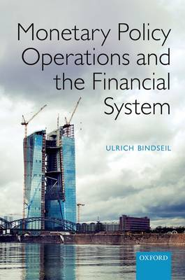 Monetary Policy Operations and the Financial System (Hardback)