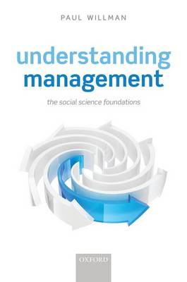 Understanding Management: The Social Science Foundations (Paperback)