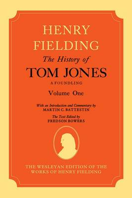 The History of Tom Jones A Foundling: Volume I - The History of Tom Jones A Foundling (Hardback)