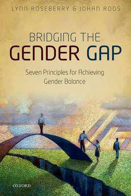 Bridging the Gender Gap: Seven Principles for Achieving Gender Balance (Hardback)