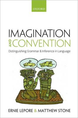 Imagination and Convention: Distinguishing Grammar and Inference in Language (Hardback)