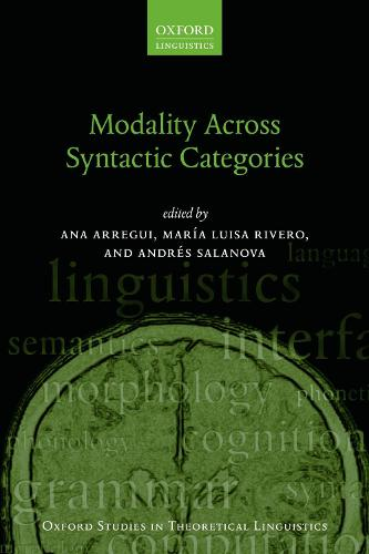 Modality Across Syntactic Categories - Oxford Studies in Theoretical Linguistics 63 (Paperback)