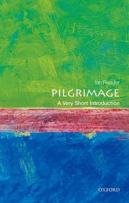 Pilgrimage: A Very Short Introduction - Very Short Introductions (Paperback)